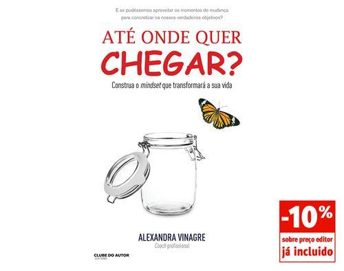 LIVRO ATÉ ONDE QUER CHEGAR? ALEXANDRA VINAGRE image number 0
